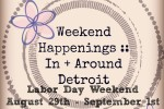 WEEKEND HAPPENINGS august 29-september 1