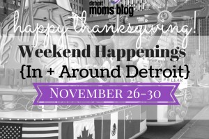 In + Around Detroit november 26-30 2014 thanksgiving