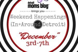 Weekend Happenings decemeber 3 to 7