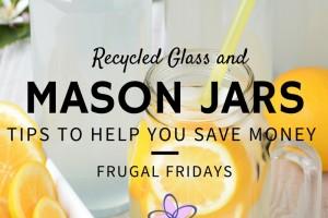 Frugal friday mason jars tips to save money