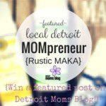 Meet Detroit Mompreneurs :: Rustic MAKA