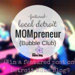 Meet Detroit Mompreneurs :: Bubble Club