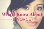 DETROIT MOMS BLOG what I know about divorce