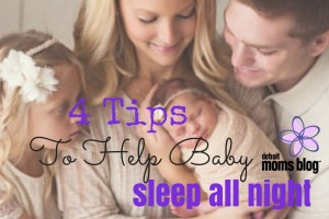 4 tips to help baby sleep all night