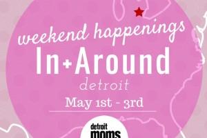weekend happenings may 1-3