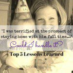Surviving the First Year: Top Five Lessons Learned from an Accidental Full-Time Mom