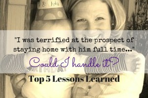 Accidental full time mom top 5 lessons learned