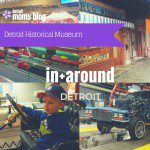 Detroit Historical Museum (More fun than it sounds!)