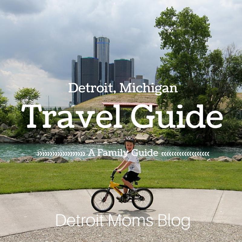 Detroit Moms Blog Travel Guide things to do in Detroit