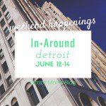 Weekend Happenings (School's Out Edition) June 12-14
