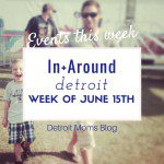 Events This Week In + Around Metro Detroit