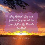 The Space Between … {Why Mother's Day and Father's Day are not the Days I Miss My Parents the Most}