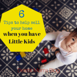 Tips on the Impossible Task of Selling Your Home When You Have Little Kids