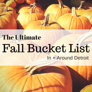 The Ultimate Fall Bucket List In + Around Detroit