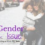 The Gender Issue: Why I'm not forcing it with my kids