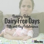 Dairy-Free Days: Nursing a Baby with a Milk and Soy Protein Intolerance