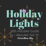 2015 Holiday Lights In + Around the D