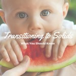 Transitioning to Solids: What You Should Know