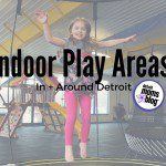 Metro Detroit Indoor Play Area Guide