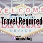 Working Mom: Travel Required