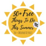 50+ Free Things to Do This Summer In + Around Detroit