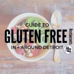 Gluten Free Guide to Metro Detroit