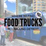 Where To Find Food Trucks Around Detroit