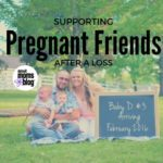 Supporting Pregnant Friends after a Loss