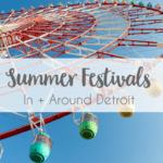 2018 Summer Festivals In + Around Detroit
