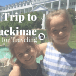 Mom Friendly Guide to Mackinac Island