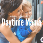 A Letter to My Children's Daytime Mama