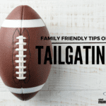 Family Friendly Tailgating Ideas