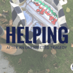 Helping After an Unexpected Tragedy