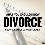 Divorce: Tips from A Family Law Attorney