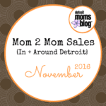 November Mom 2 Mom Sales {In + Around Detroit}