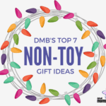 DMB's Top 7 Non-Toy Gift Ideas