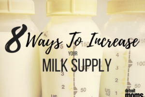 8 Ways to Increasing Your Milk Supply