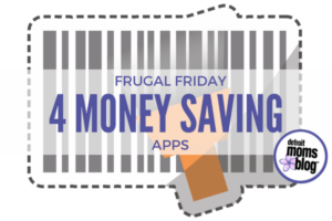 Frugal Friday - 4 Money Saving Apps