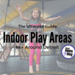 2017 Ultimate Indoor Play Guide Around Detroit