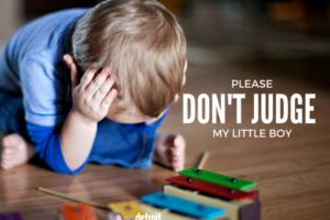 Please Don't Judge My Little Boy