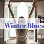 10 Ways to Cure the Winter Blues