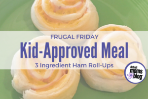Frugal Friday - Kid-Approved Meal