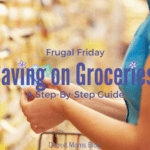 Frugal Friday :: A Step-by-Step Guide to Saving on Groceries