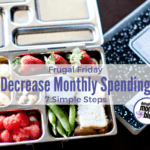 Frugal Friday :: 7 Simple Ways to Decrease Your Monthly Spending