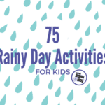 Save It For A Rainy Day: 75 Fun Indoor Activities