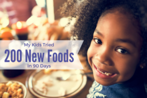 My Kids Tried 200 New Foods