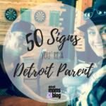 50 Signs You're a Detroit Parent