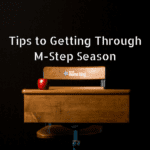 It's Testing Time! Tips for Getting Through M-STEP Season