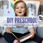 DIY Preschool: Tips to Support Your Little Reader!