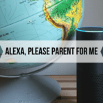 """Alexa, Please Parent For Me."""